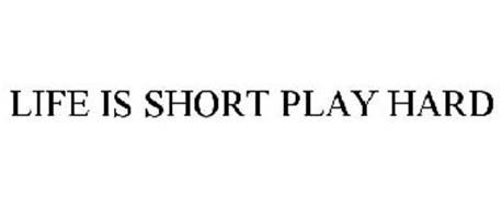 life-is-short-play-hard-77506770