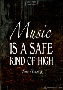 Music-Quotes-by-Jimi-Hendrix-Music-IS-A-SAFE-KIND-OF-HIGH-450x6422