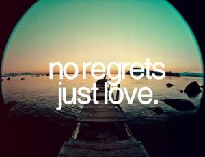 no_regrets_just_love