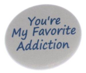 favorite addiction